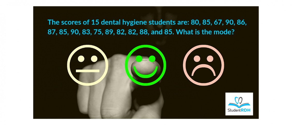 mode most common, dental hygiene exam prep