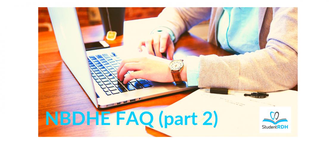 NBDHE FAQ, dental hygiene exam prep