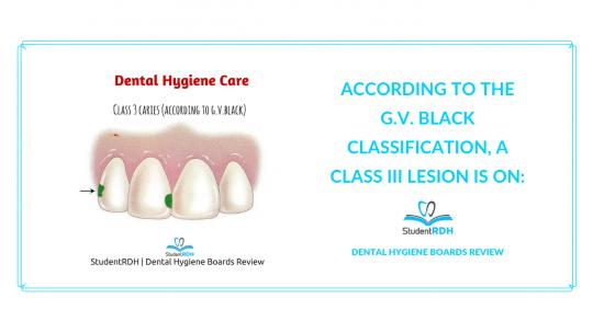 dental hygiene care, caries, caries classification, g.v. black, dental hygiene exam prep
