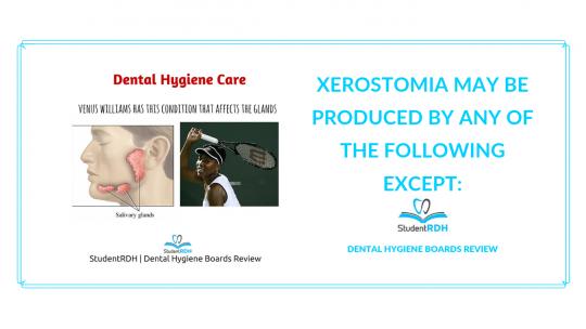 dental hygiene care, xerostomia, dental hygiene exam prep