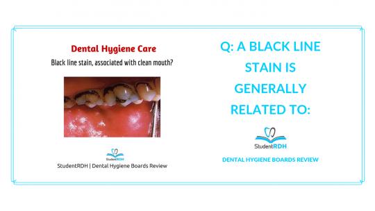 dental hygiene care, black line stain, dental hygiene exam prep
