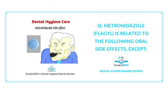 dental hygiene care, metronidazole, flagyl, dental hygiene exam prep