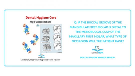dental anatomy, angle's classification , occlusion, dental hygiene exam prep