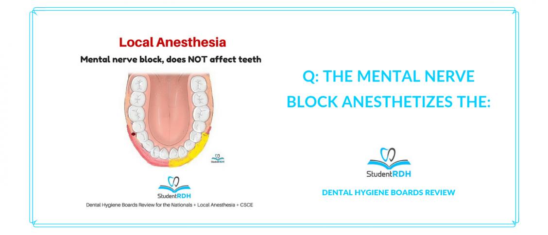 local anesthesia, mental nerve block, dental hygiene exam prep