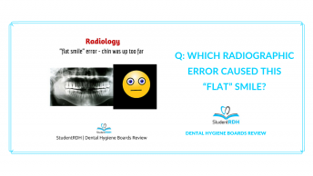 radiology, panoramic radiograph errors, flat smile, dental hygiene exam prep