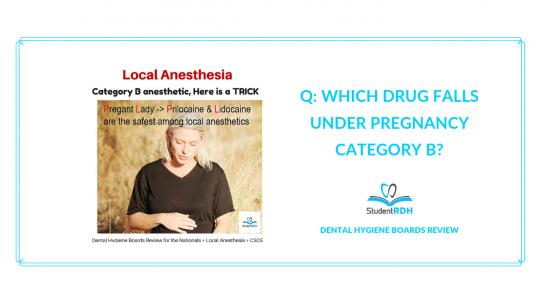 local anesthesia, pregnancy category, drugs, dental hygiene exam prep