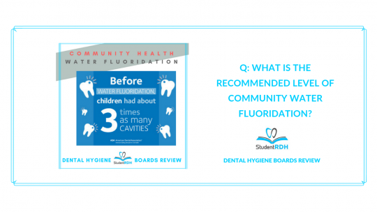 community health, water fluoridation, dental hygiene exam prep