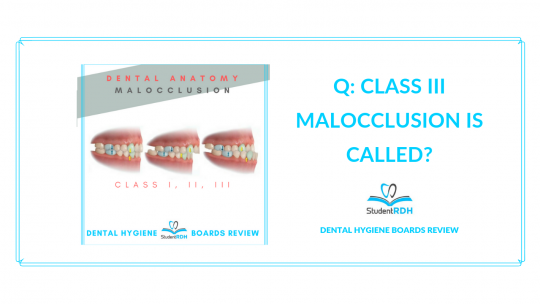 dental anatomy, malocclusion, dental hygiene exam prep