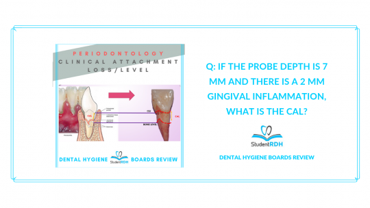 periodontology, clinical attachment loss, dental hygiene exam prep