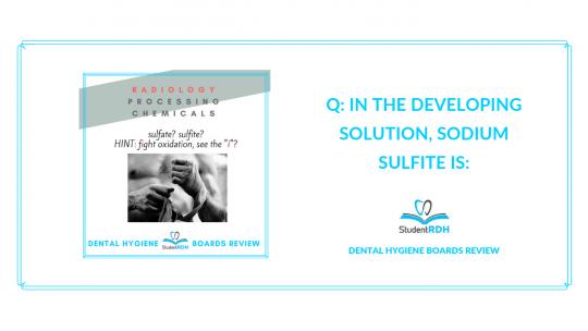 sodium sulfite dental hygiene exam prep
